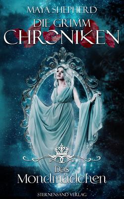 Die Grimm-Chroniken (Band 12): Das Mondmädchen von Shepherd,  Maya