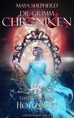 Die Grimm-Chroniken (Band 18): Unterhalb des Horizonts von Shepherd,  Maya