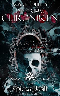 Die Grimm-Chroniken (Band 20): Der Spiegelball von Shepherd,  Maya