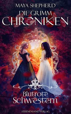 Die Grimm-Chroniken (Band 21): Blutrote Schwestern von Shepherd,  Maya