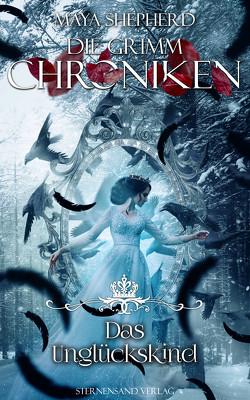 Die Grimm-Chroniken (Band 23): Das Unglückskind von Shepherd,  Maya