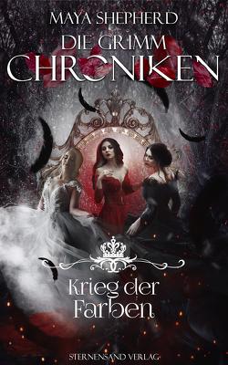 Die Grimm-Chroniken (Band 26): Krieg der Farben von Shepherd,  Maya