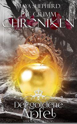 Die Grimm-Chroniken (Band 5): Der goldene Apfel von Shepherd,  Maya