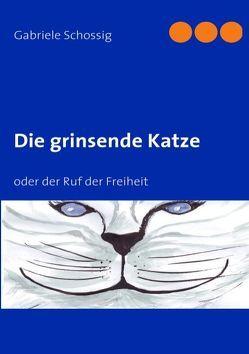 Die grinsende Katze von Schossig,  Gabriele