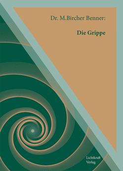 Die Grippe von Dr. Bicher Benner,  Maximilian