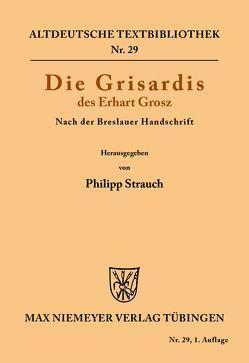 Die Grisardis des Erhart Grosz von Grosz,  Erhart, Strauch,  Philipp
