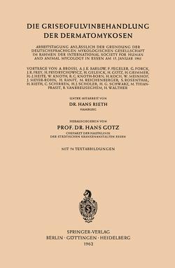 Die Griseofulvinbehandlung der Dermatomykosen von Goetz,  Hans, Rieth,  Hans