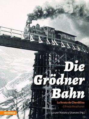 Die Grödner Bahn von Fischnaller,  Georg, Lia per Natura y Usanzes, Mitterer,  Wittfrida, Moroder,  Albert, Perathoner,  Elfriede, Schroeter,  Werner