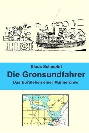Die Groensundfahrer von Schmoldt,  Klaus