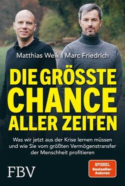 Die größte Chance aller Zeiten von Friedrich,  Marc, Weik,  Matthias