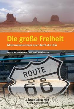 Die große Freiheit von Lubenow,  Dieter, Wiedemann,  Michael