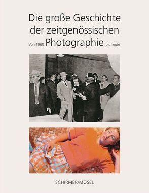 Die große Geschichte der zeitgenössischen Photographie von Bajac,  Quentin