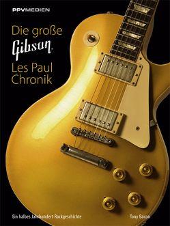 Die große Gibson Les Paul Chronik von Bacon,  Tony, Richter,  Jürgen