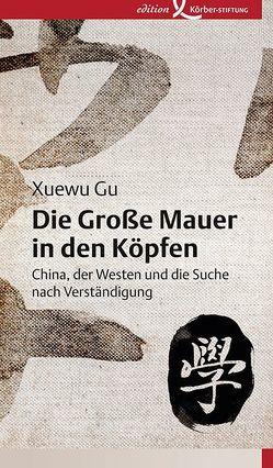 Die Große Mauer in den Köpfen von Gu,  Xuewu