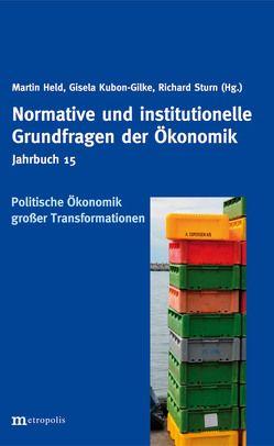 Politische Ökonomik großer Transformationen von Held,  Martin, Kubon-Gilke,  Gisela, Sturn,  Richard