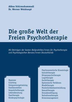Die große Welt der Freien Psychotherapie von Schirmohammadi,  Abbas, Weishaupt,  Werner