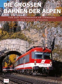 Die großen Bahnen der Alpen von Eckert,  Ilona, Eckert,  Klaus, Moll,  Gerfried