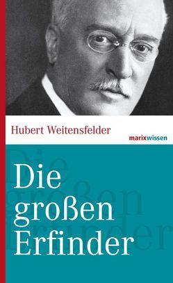 Die großen Erfinder von Weitensfelder,  Hubert