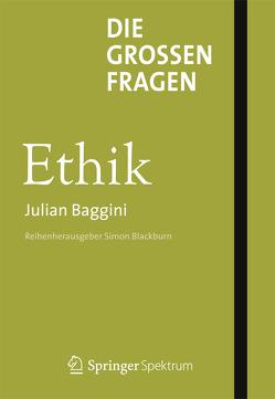 Die großen Fragen – Ethik von Baggini,  Julian, Schneider,  Regina