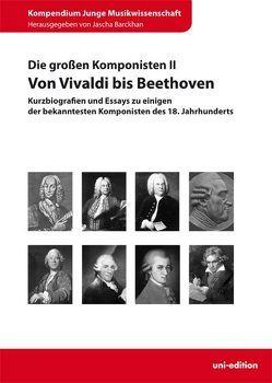 Die großen Komponisten II: Von Vivaldi bis Beethoven von Barckhan,  Jascha