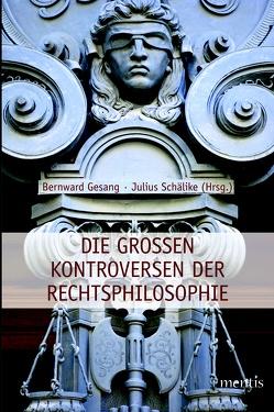 Die großen Kontroversen der Rechtsphilosphie von Gesang,  H, Schälike,  Julius