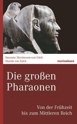 Die großen Pharaonen von Falck,  Martin von, Falck,  Susanne Martinssen-von