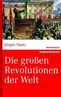 Die großen Revolutionen der Welt von Nautz,  Jürgen