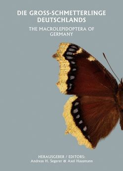 Die Großschmetterlinge Deutschlands. The Macrolepidoptera of Germany von Behounek,  Gottfried, Hausmann,  Axel, Segerer,  Andreas, Speidel,  Wolfgang, Witt,  Thomas J