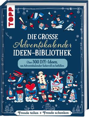 Die große Adventskalender-Ideen-Bibliothek von Klobes,  Miriam, Labuch,  Kristin, Milan,  Kornelia, Schinagl,  Christina, Wicke,  Susanne