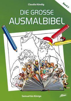 Die große Ausmalbibel 2 – Samuel bis Könige von Kündig,  Claudia