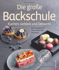 Die große Backschule. Kuchen, Gebäck und Desserts von Prestel,  Anja, Wöllsteins Desserthaus,  Beate