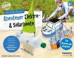 Die große Baubox: Abenteuer Elektro- & Solar-Boote von Stempel,  Ulrich