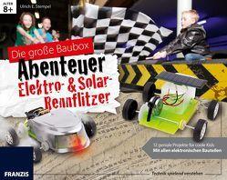 Die große Baubox Abenteuer Elektro- & Solar-Rennflitzer von Stempel,  Ulrich E.