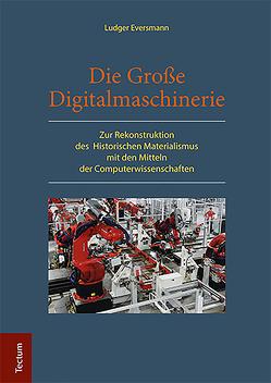 Die Große Digitalmaschinerie von Eversmann,  Ludger