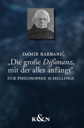 """""""Die große Dißonanz, mit der alles anfängt"""" von Barbaric,  Damir"""
