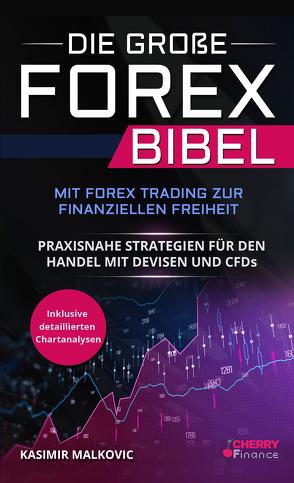 Die große Forex Bibel von Cherry Finance, Malkovic,  Kasimir