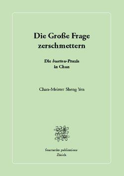 Die Große Frage zerschmettern von Chan-Meister Sheng Yen