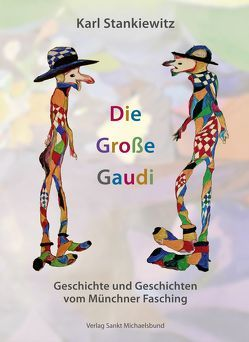 Die Große Gaudi von Stankiewitz,  Karl