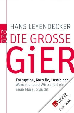 Die große Gier von Leyendecker,  Hans