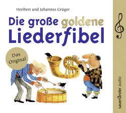 Die große goldene Liederfibel von Grüger,  Heribert, Grüger,  Johannes