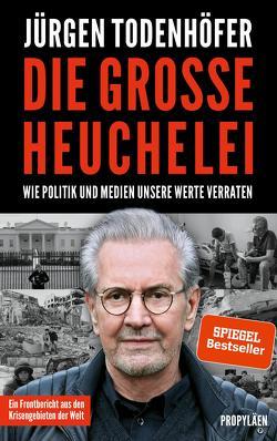 Die große Heuchelei von Todenhöfer,  Jürgen