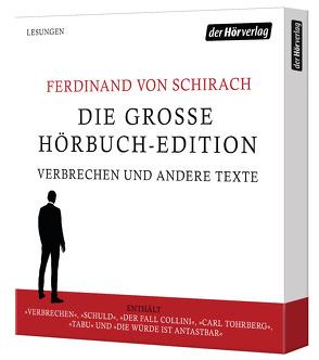 Die große Hörbuch-Edition – Verbrechen und andere Texte von Berkel,  Christian, Brandt,  Matthias, Klaußner,  Burghart, Schirach,  Ferdinand von
