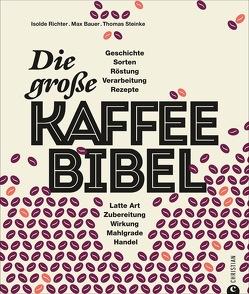 Die große Kaffee-Bibel von Dinzler Kaffeerösterei,  Max, Friese,  Carolin