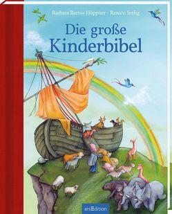 Die große Kinderbibel von Bartos-Höppner,  Barbara, Seelig,  Renate