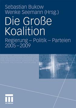Die Große Koalition von Bukow,  Sebastian, Seemann,  Wenke