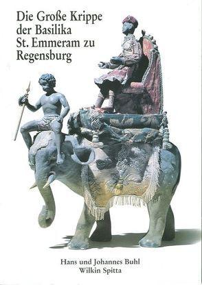 Die Große Krippe der Basilika St. Emmeram zu Regensburg von Buhl,  Hans, Buhl,  Johannes, Spitta,  Wilkin