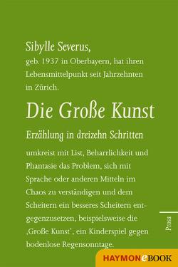 Die Große Kunst. Erzählung in dreizehn Schritten von Severus,  Sibylle