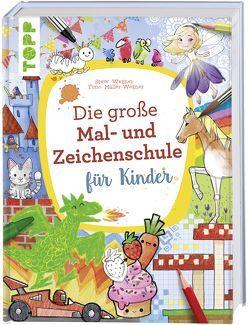 Die große Mal- und Zeichenschule für Kinder von Müller-Wegner,  Timo, Wegner,  Stefanie