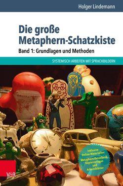 Die große Metaphern-Schatzkiste – Band 1: Grundlagen und Methoden von Lindemann,  Holger