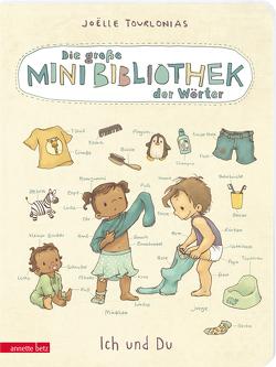 Die große Mini-Bibliothek der Wörter – Ich und Du (Pappbilderbuch) von Tourlonias,  Joelle